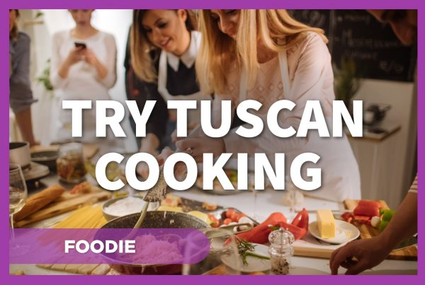 Try Tuscan cooking classes!