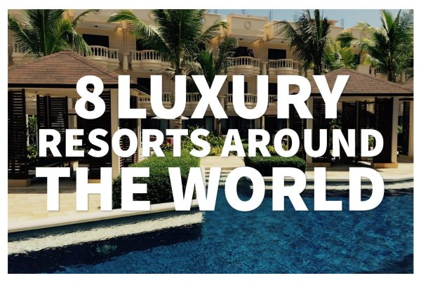 2017-04-19 - 8 Luxury Resorts Around the-World(Blog)