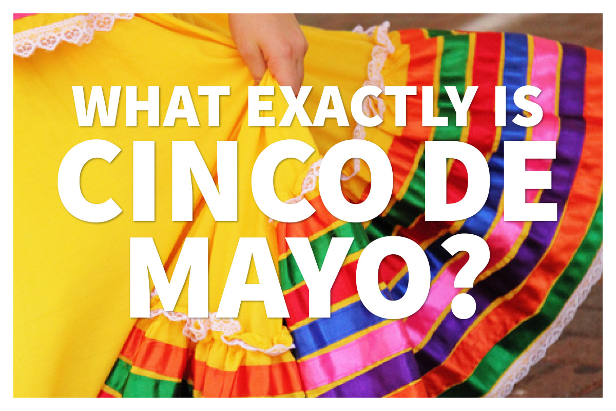 2017-05-5 - Cinco De Mayo (Blog)