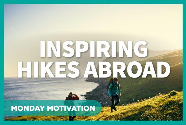 Inspiring Hikes Abroad